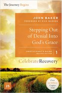 Stepping Out of Denial Into God's Grace Participant's Guide 1 (#01 in Celebrate Recovery Participants Guide Series) eBook