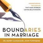 Boundaries in Marriage (Abridged, 1.5 Hours) eAudio