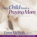 Every Child Needs a Praying Mom eAudio