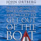 If You Want to Walk on Water, You've Got to Get Out of the Boat eAudio
