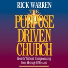 The Purpose Driven Church (The Purpose Driven Church Series) eAudio
