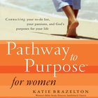 Pathway to Purpose For Women (Pathway To Purpose Series) eAudio