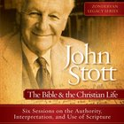 John Stott on the Bible and the Christian Life eAudio
