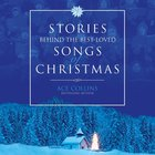 Stories Behind the Best-Loved Songs of Christmas eAudio