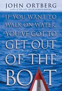 If You Want to Walk on Water, You've Got to Get Out of the Boat eBook