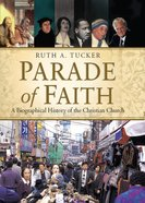Parade of Faith: A Biographical History of the Christian Church eBook