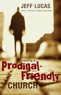 Creating a Prodigal-Friendly Church eBook