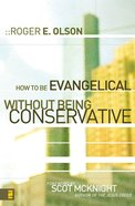 How to Be Evangelical Without Being Conservative eBook