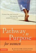 Pathway to Purpose For Women (Pathway To Purpose Series) eBook