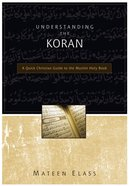 Understanding the Koran: A Quick Christian Guide to the Muslim Holy Book (Leadership Network Innovation Series) eBook