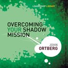 Overcoming Your Shadow Mission (Leadership Library Series)
