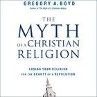 The Myth of a Christian Religion eAudio