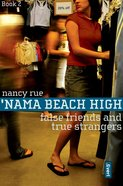 False Friends, True Strangers (#02 in Nama Beach High Series) eBook