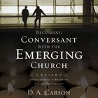 Becoming Conversant With the Emerging Church eAudio