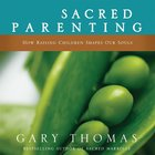 Sacred Parenting eAudio