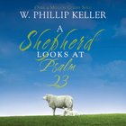A Shepherd Looks At Psalm 23 eBook