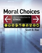 Moral Choices: An Introduction to Ethics (3rd Edition) eBook