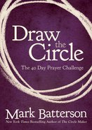 The Draw the Circle; 40 Day Prayer Challenge eBook