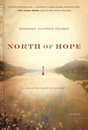 North of Hope: A Daughter's Arctic Journey eBook
