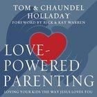 Love-Powered Parenting eAudio