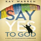 Say Yes to God eAudio