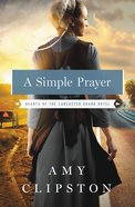 A Simple Prayer (#04 in Hearts Of The Lancaster Grand Hotel Series) eBook