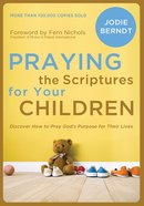Praying the Scriptures For Your Children eBook