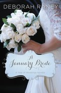 A January Bride (#02 in A Year Of Weddings Novella Series)