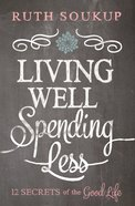 Living Well, Spending Less eBook