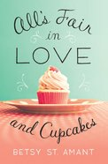 All's Fair in Love and Cupcakes eBook