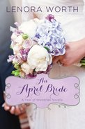 An April Bride (#05 in A Year Of Weddings Novella Series) eBook