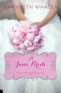 A June Bride (#07 in A Year Of Weddings Novella Series) eBook