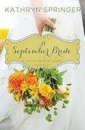 A September Bride (#10 in A Year Of Weddings Novella Series) eBook