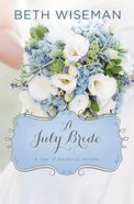 A July Bride (#08 in A Year Of Weddings Novella Series)