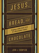 Jesus, Bread, and Chocolate eBook
