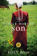 The Saddle Maker's Son (#03 in Amish Of Bee County Series) eBook