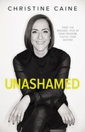 Unashamed: Drop the Baggage, Pick Up Your Freedom, Fulfill Your Destiny eBook