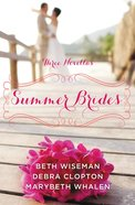 Summer Brides (June, July, August) (A Year Of Weddings Novella Series)