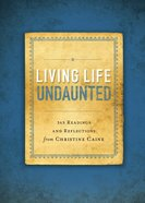 Living Life Undaunted eBook