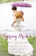 Spring Brides (March, April, May) (A Year Of Weddings Novella Series) eBook
