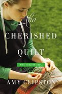 The Cherished Quilt (#03 in Amish Heirloom Novel Series) eBook