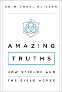 Amazing Truths: How Science and the Bible Agree eBook