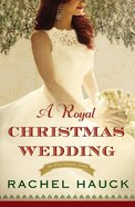 A Royal Christmas Wedding (#04 in The Royal Wedding Series) eBook