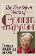 The Five Silent Years of Corrie Ten Boom eBook