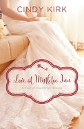 A Love At Mistletoe Inn: December Wedding Story (#01 in Year Of Wedding Story Novella Series) eBook