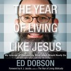 The Year of Living Like Jesus eAudio