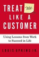 Treat Me Like a Customer eBook