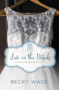 Love in the Details (A Year Of Weddings Novella Series) eBook