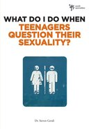Teenagers Question Their Sexuality? (Wdidw Series) eBook