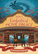 Aldo's Fantastical Movie Palace eBook